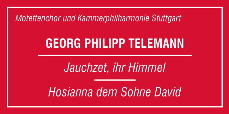 Telemann: Jauchzet, ihr Himmel. Hosianna dem Sohne David.