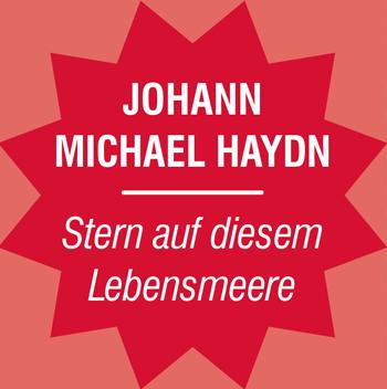 Haydn: Stern auf diesem Lebensmeere
