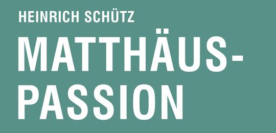 Bild vom Titel des nächsten Konzertes des Motettenchors: Matthäuspassion von Heinrich Schütz